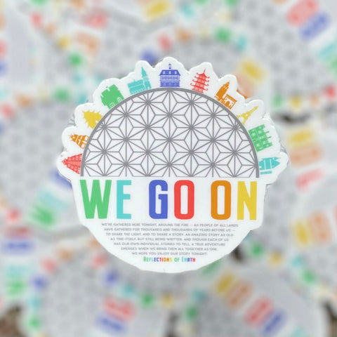 We Go On - IllumiNations: Reflections of Earth Sticker -2.5in Sticker by Kelly Design Company