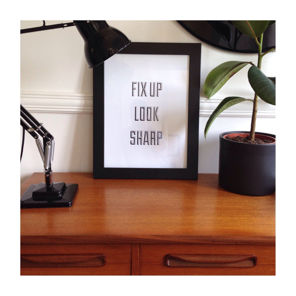 'fix up look sharp' print