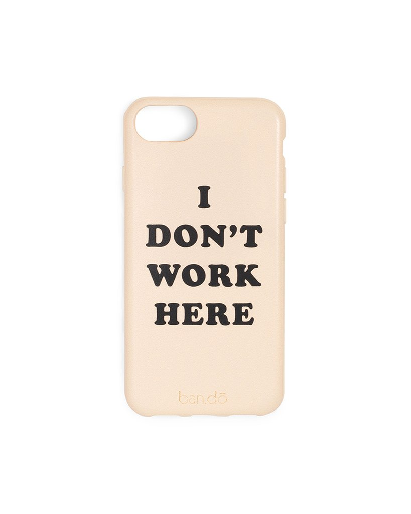 'i don't work here' phone case
