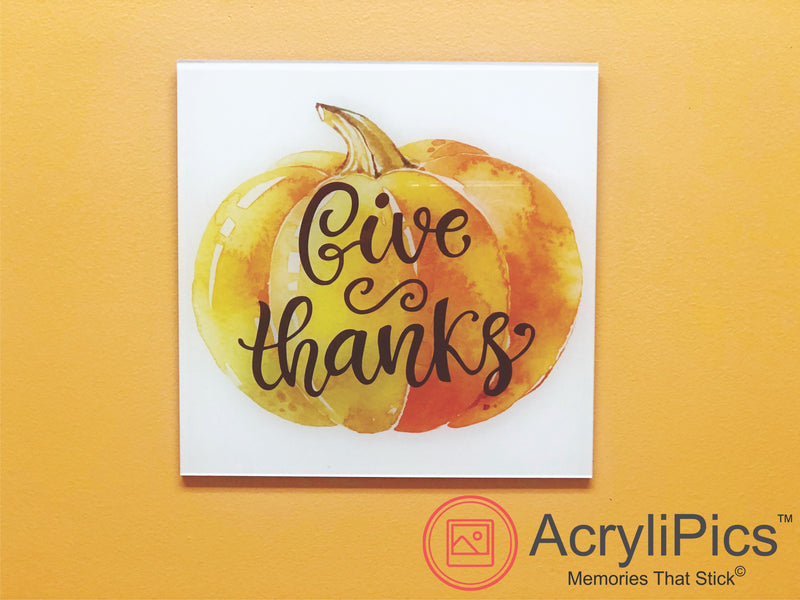 Photo Tiles, Acrylic Prints, Photo Wall Tiles, Wall Art, Wall Decor, Home Decor, Photo Prints, Give Thanks Pumpkin AcryliPics™ - PicFoams.com