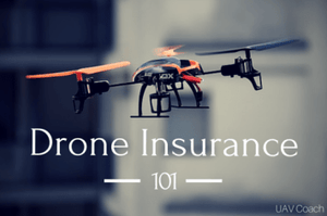 DRONES AND INSURANCE: WHAT YOU NEED TO KNOW