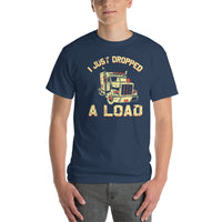 I Just Dropped A Load Short-Sleeve T-Shirt