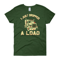 I Just Dropped a Load Women's short sleeve t-shirt