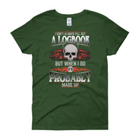 I Don't Always Fill Out a Logbook Women's short sleeve t-shirt