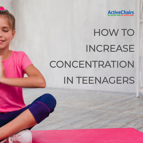 How to increase concentration in teenagers.