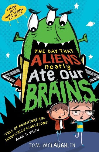The Day the Aliens Nearly Ate Our Brains