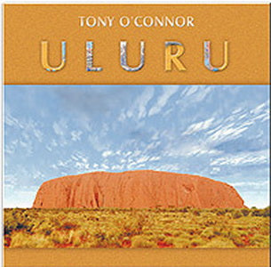 Uluru by Tony O'Conner