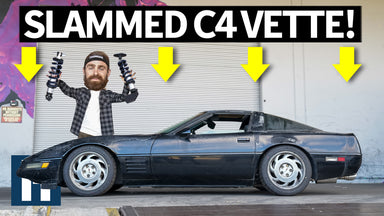 Making Kyle's Corvette Raliable Yet Un-Practical: Slamming a C4 'Vette!