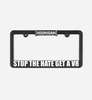 STOP THE HATE GET A V8 plate frame
