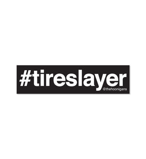 #TIRESLAYER sticker