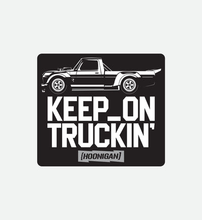 KEEP ON TRUCKIN sticker