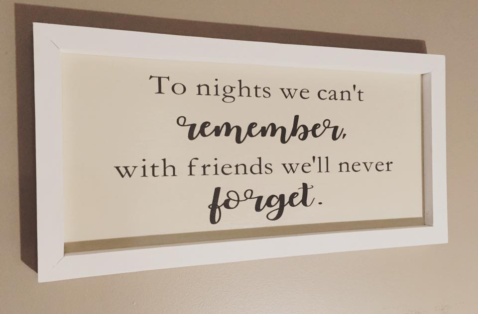 Quote Sign- To the Nights we can't remember