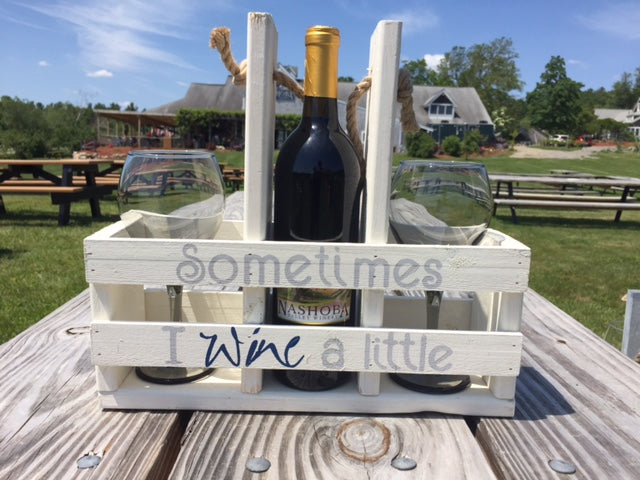 Wine Caddy- Sometimes I Wine a little