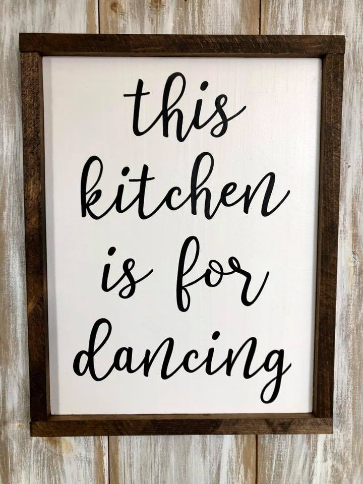 """This kitchen is for dancing"" Quote sign"