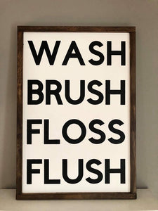 Wash, Brush, Floss, Flush