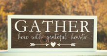 """Gather here with grateful hearts"" Sign"