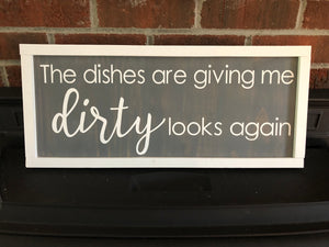 """The dishes are giving me dirty looks again""  Quote sign"
