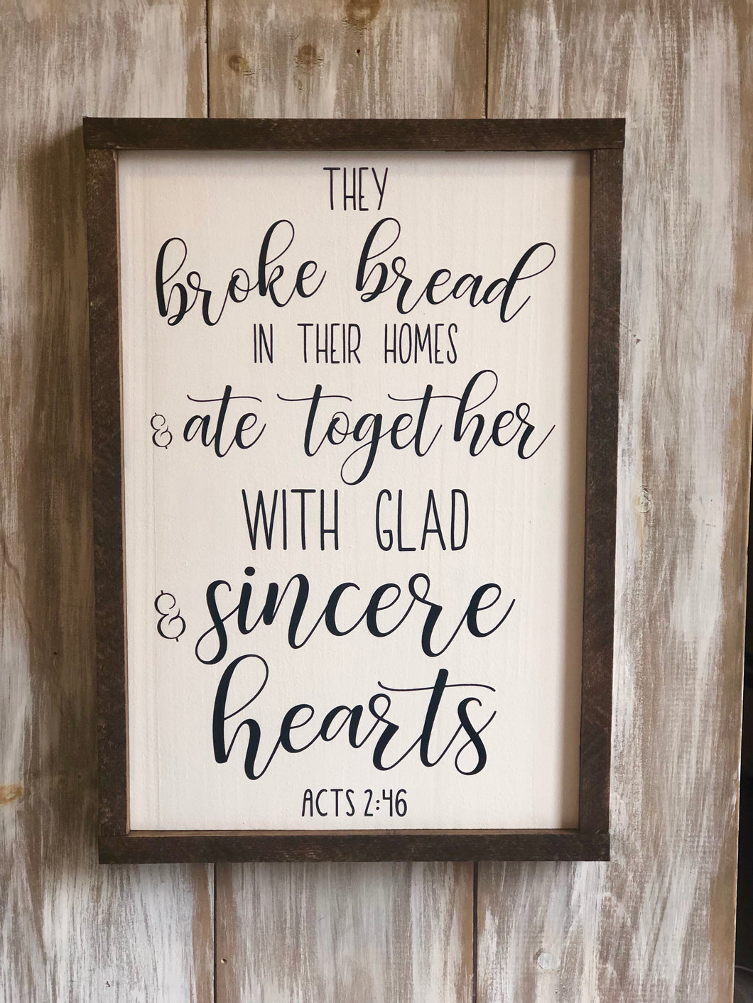 """They broke bread...Acts 2:46"" quote sign"