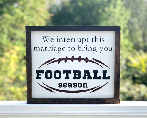 We interrupt this marriage- Football sign