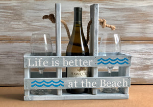 Wine Caddy- Life is better at the Beach