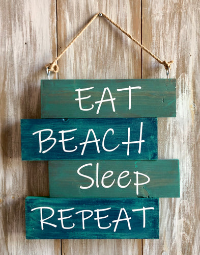 """Eat, Beach, Sleep, Repeat"" Beach Sign"