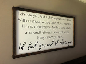 """I'd Choose you"" Quote sign"