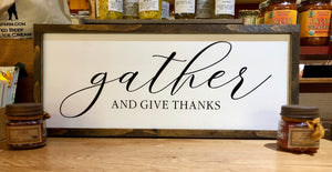 """Gather and give thanks"" Sign"
