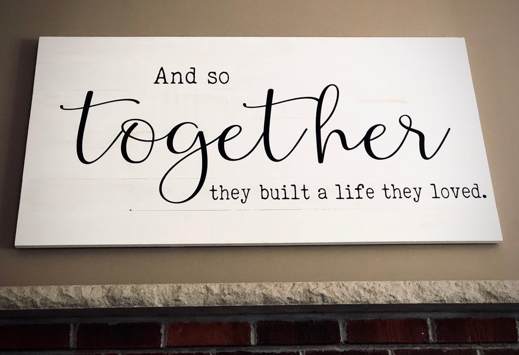 """And so Together"" Wall board sign"