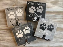 Never Walk Alone - Dog Leash Hook sign