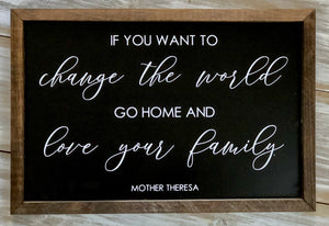 """If you want to change the world.."" Mother Theresa quote- Chalkboard style"