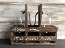 Wine Caddy- Relax it's wine time