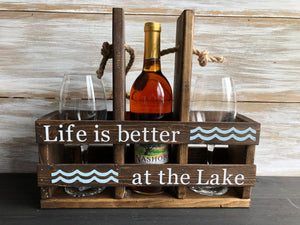 Wine Caddy- Life is better at the Lake