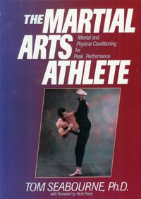 The Martial Arts Athlete - Mental and Physical Conditioning for Peak Performance