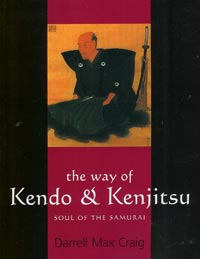 The Way of Kendo & Kenjitsu Soul of the Samurai