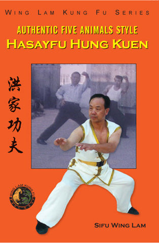 Authentic Five Animals Hasayfu Hung Kuen By Sifu Wing Lam