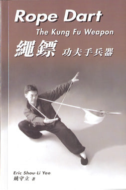 Rope Dart: The Kung Fu Weapon Book