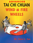 Advanced Tai Chi Chuan Wind & Fire Wheels By Dr.Steve L.Sun