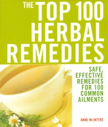 The Top 100 Herbal Remedies: Safe, Effective Remedies for 100 Common Ailments