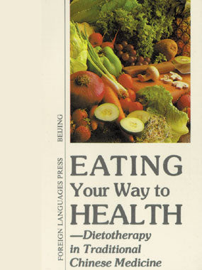 Eating Your Way to Health - Dietotherapy in Traditional Chinese Medicine