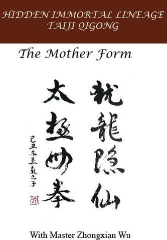 Hidden Immortal Lineage Taiji Qigong: The Mother Form (DVD-ROM) DVD Edition by Zhongxian Wu