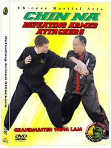 Chinese Fighting Arts Chin Na Joint lock Defeating Armed Attackers (Chin Na DVD #05)