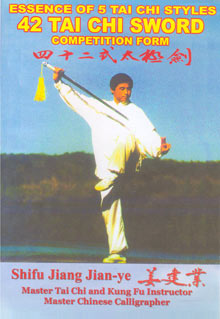 Essence of 5 Tai Chi Styles 42 Tai Chi Sword Competition Form DVD by Shifu Jiang Jianye