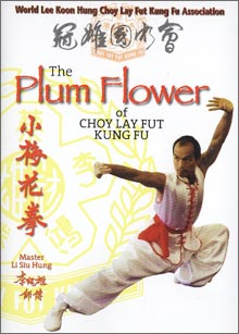 The Plum Flower of Choy Lay Fut DVD by Lee Koon Hung