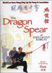 Dragon Spear of Choy Lay Fut DVD by Lee Koon Hung