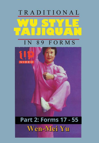 Wu Style Taijiquan DVD Part 2: Forms 17-55 by Wen-Mei Yu