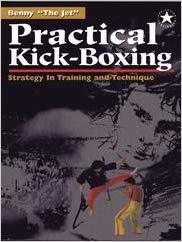 Practical Kick-Boxing: Strategy in traing and technique