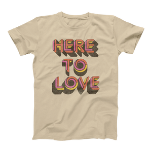 Here to Love Text Tee