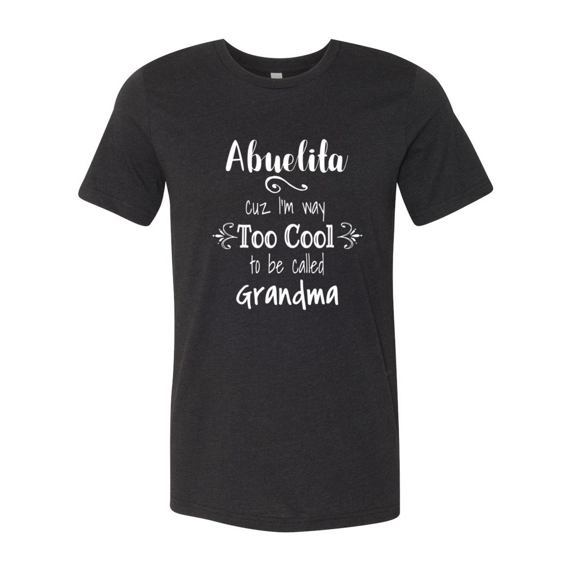 Abuelita Too Cool To Be Called Grandma Tshirt