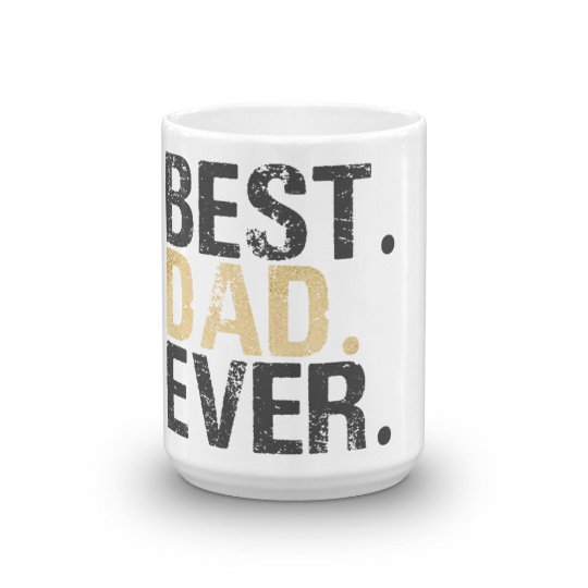Best Dad Ever Coffee Mug - Great for Dad Gifts