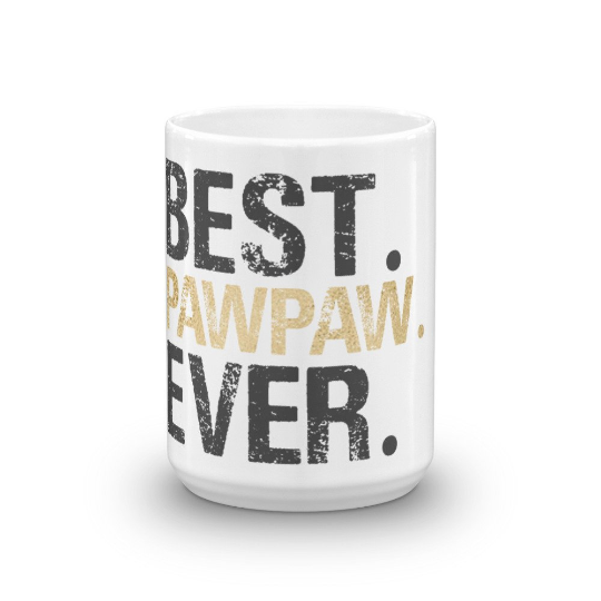 Best PawPaw Ever Coffee Mug - Great for Grandparents Gifts